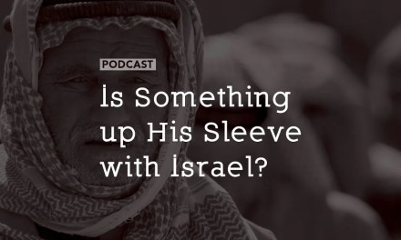 Is Something up His Sleeve with Israel?