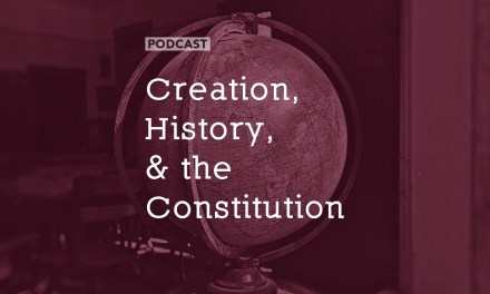 Creation, History, and the Constitution