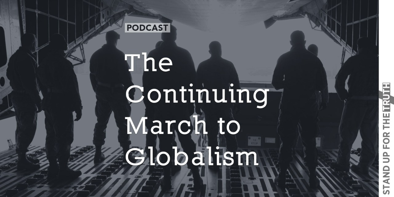 The Continuing March to Globalism