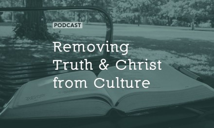 Removing Truth and Christ from Culture