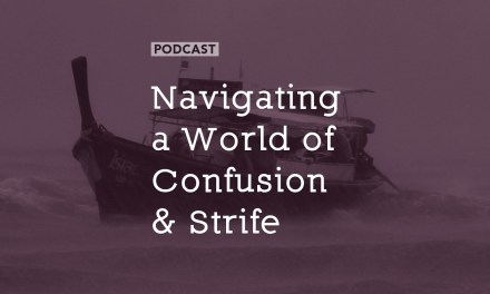 Navigating a World of Confusion and Strife