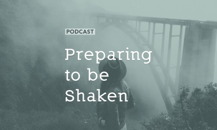 Preparing to be Shaken