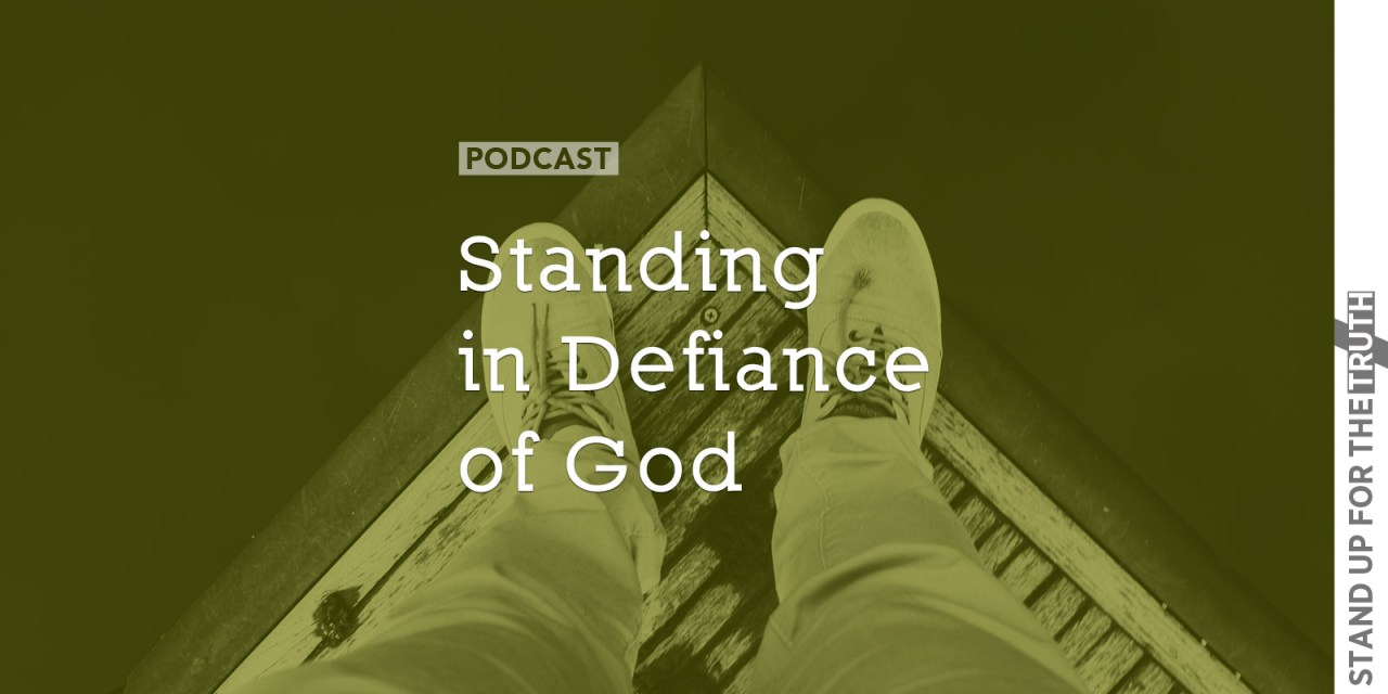 Standing in Defiance of God