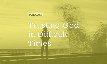 Trusting God in Difficult Times