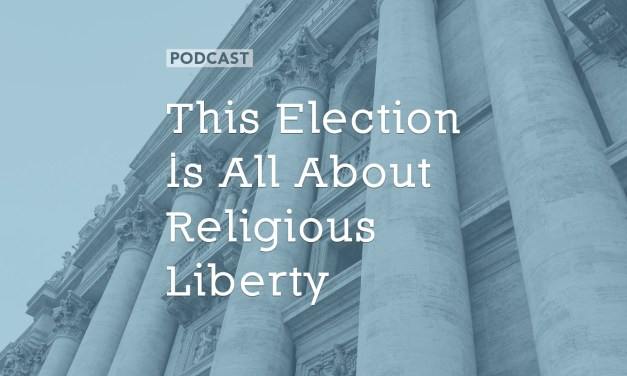 This Election Is All About Religious Liberty