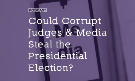 Could Corrupt Judges and Media Steal the Presidential Election?