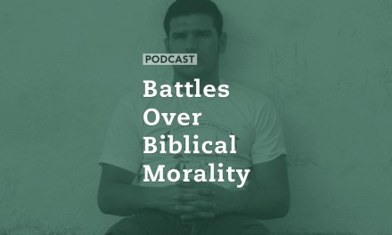 Battles Over Biblical Morality