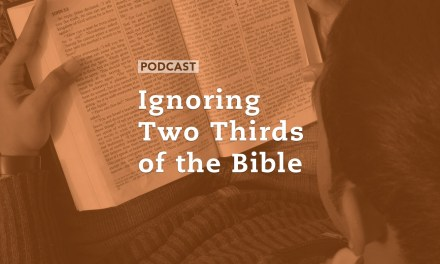 Ignoring Two Thirds of the Bible