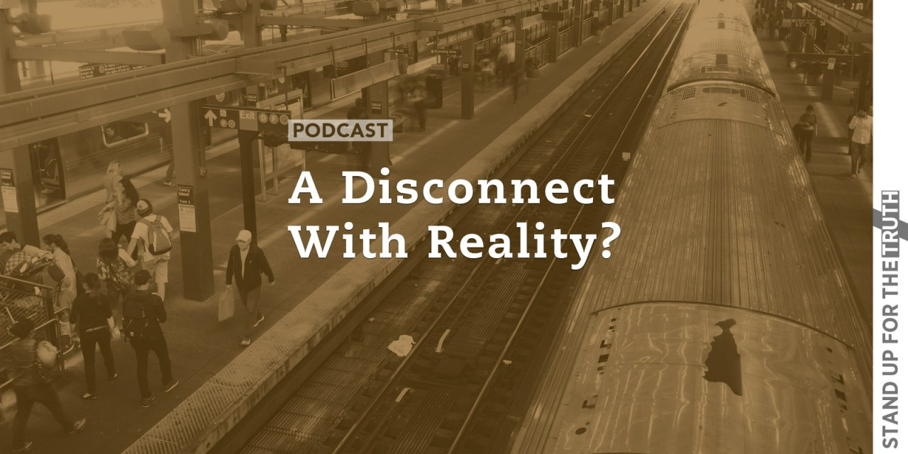 A Disconnect With Reality?