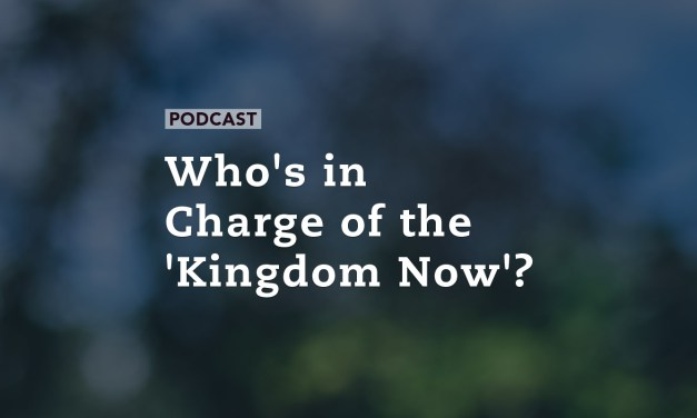 Who's in Charge of the 'Kingdom Now'?