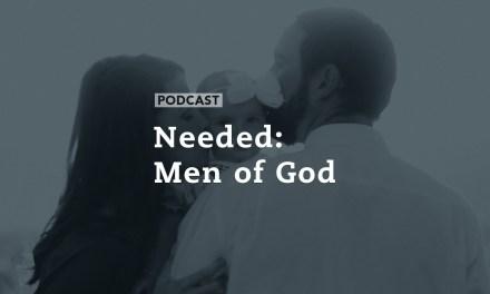 Needed: Men of God