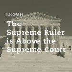 The Supreme Ruler is Above the Supreme Court