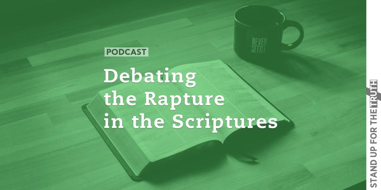 Debating the Rapture in the Scriptures