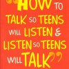 how_to_talk_so_teen_will_listen_&_listen_so_teen_will_talk