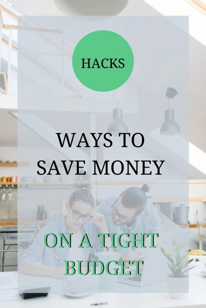 best ways for you to save money on a tight budget