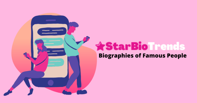 starbotrends Biographies of Famous People