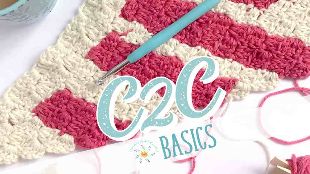 C2C basics learn corner to corner crochet