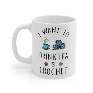 I want to drink tea and crochet mug