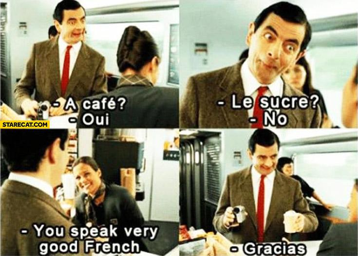 A Cafe Oui Le Sucre No You Speak Very Good French Gracias Mr Bean Starecat Com