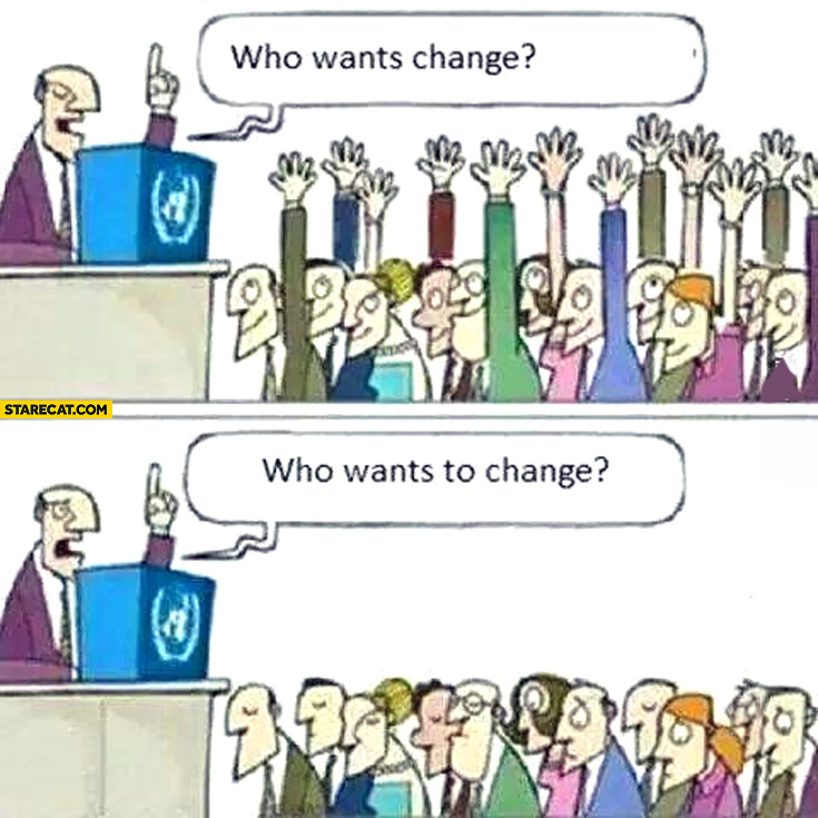 Image result for who wants change meme