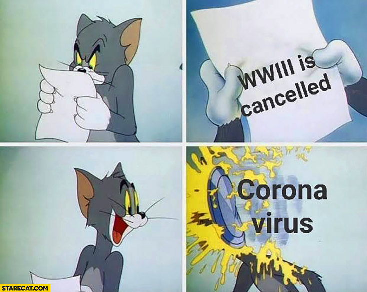 Ww3 World War 3 Is Cancelled But You Get Hit With Corona Virus Tom