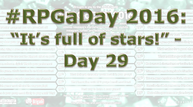"""RPG a Day 2016: """"It's full of stars!"""" – Day 29"""