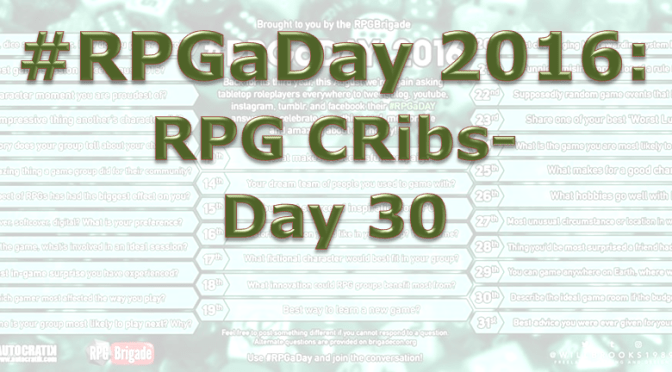RPG a Day 2016: RPG Cribs – Day 30
