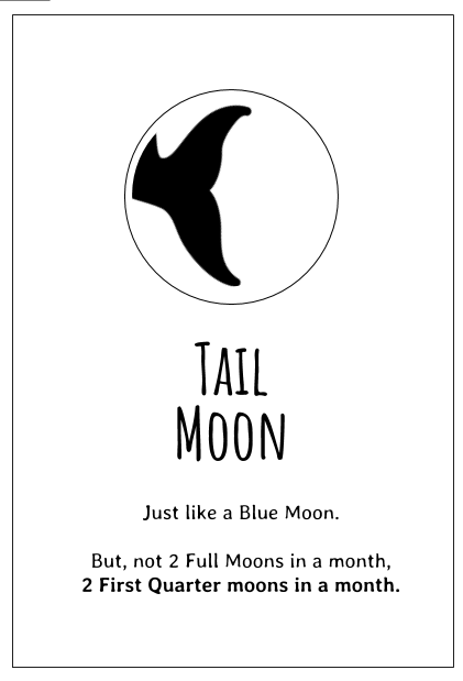The Tail Moon is the name for the second First Quarter Moon in a month - it's like a Blue Moon