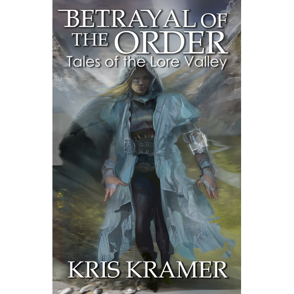 Betrayal of the Order - Tales of the Lore Valley Book 3