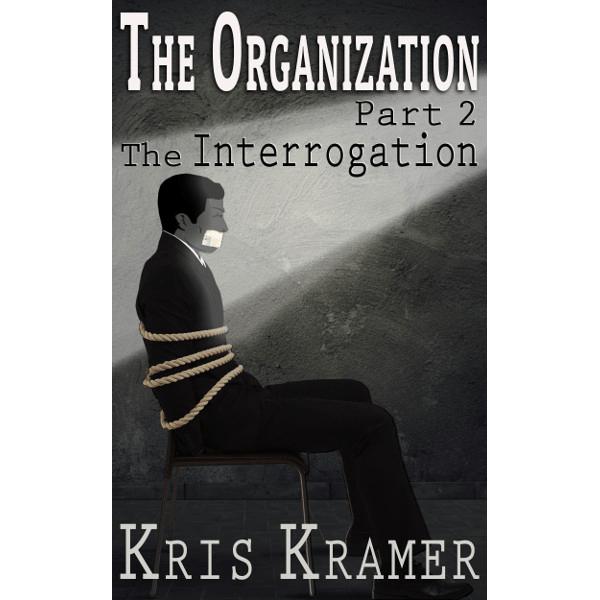 The Interrogation - The Organization Part 2