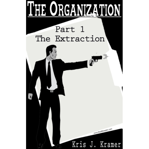 The Extraction - The Organization Part 1