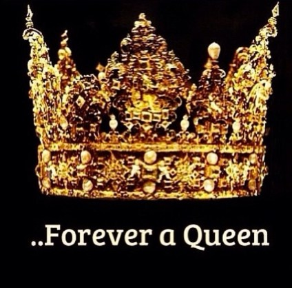 ...Forever a Queen