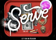 SERVE LIT 4 NO REASON EP