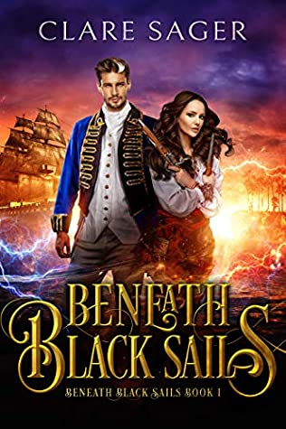 Beneath Black Sails by Claire Sager