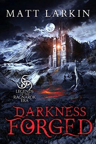 Darkness Forged by Matt Larkin