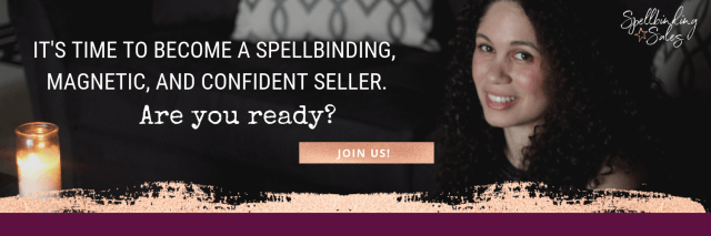 Spellbinding Sales: become confident sharing your gifts with the world
