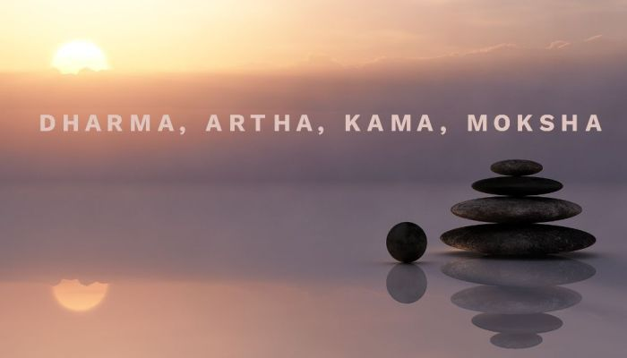 Understanding your Problems in the Context of Dharma, Artha, Kama, and Moksha