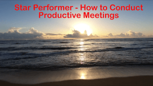 Star Performer - How to Conduct Productive Meetings Copyright 2018 by Steve J Davis. All Rights Reserved. https://starperformer.info