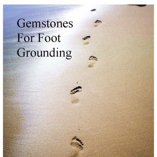 Gemstones for Foot Grounding