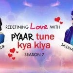 Pyar Tune Kya Kiya Season 7