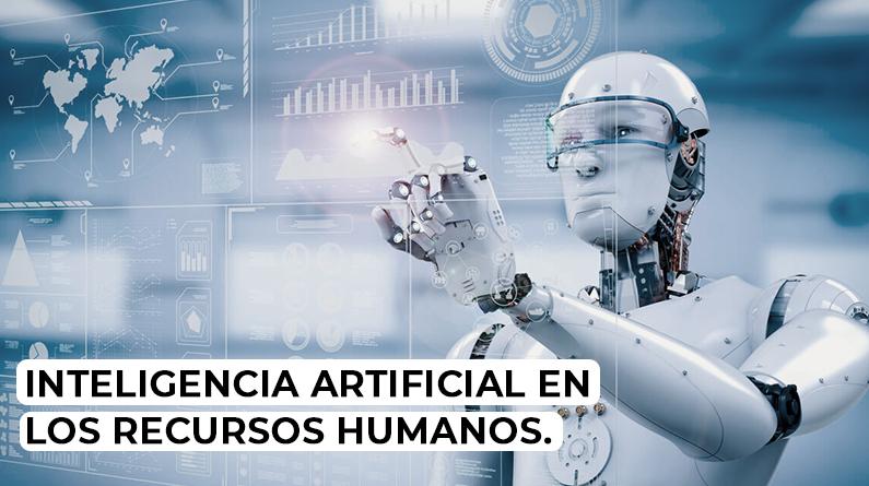 Inteligencia artificial en los Recursos Humanos.