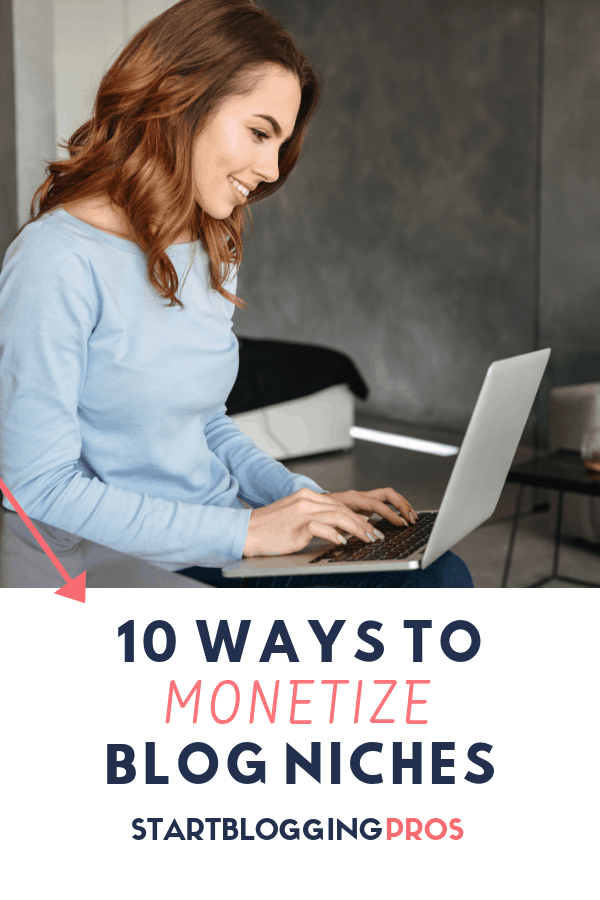 10 Expert Ways To Monetize Blog Niches