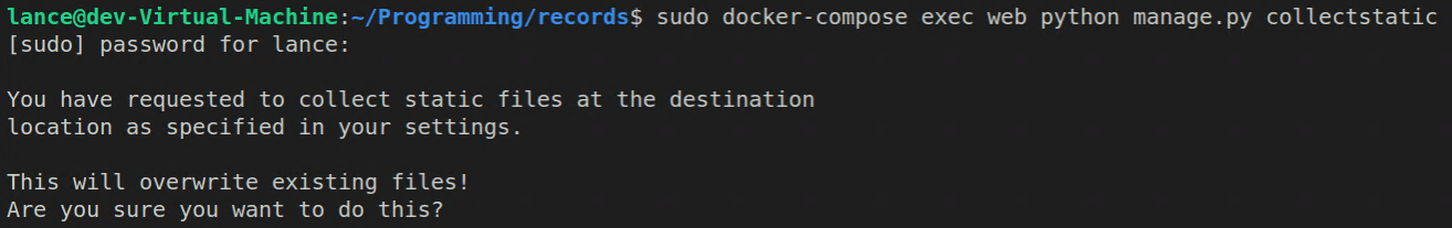 """""""sudo docker-compose exec web python manage.py collectstatic"""" collects my Django project's static files and puts them up on my AWS S3 bucket"""