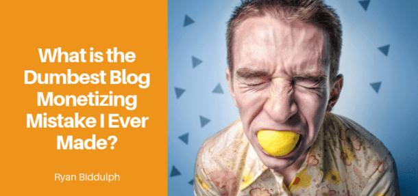 blog monetization mistake