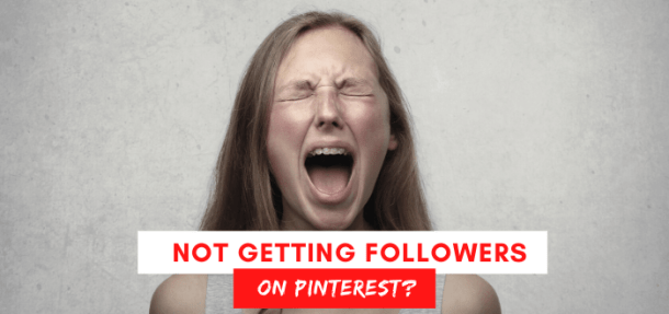 Why are you not getting Pinterest followers?