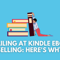 why I am failing at selling kindle ebooks