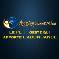 ActionConnexion - Le PETIT geste qui  apporte L'ABONDANCE