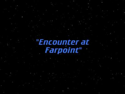 "Star Trek: The Next Generation S01E01 ""Encounter at Farpoint"""
