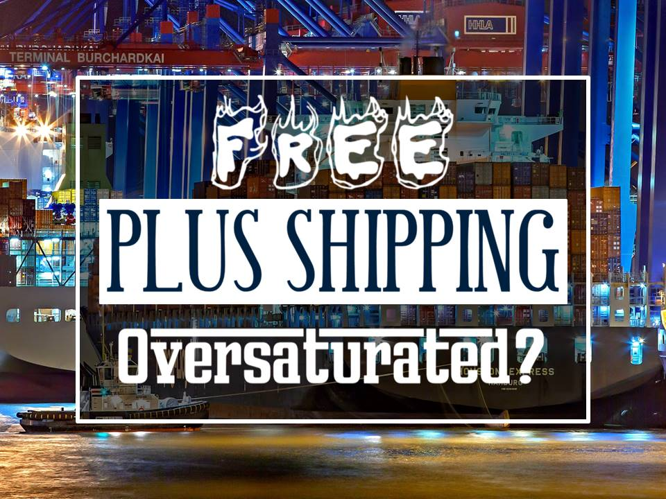free plus shipping oversaturated