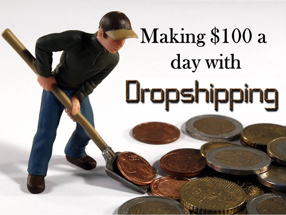making $100 a day with dropshipping